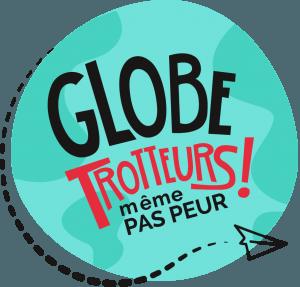 Globe Trotteurs Meme Pas Peur La Collec Pour Partir Vivre