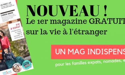 Les Petits Expats LE MAG: le 1er magazine de l'expatriation en famille // 100% GRATUIT